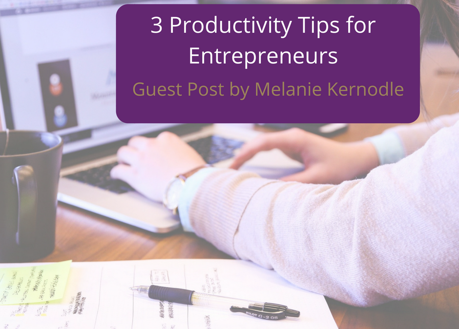 3 Productivity Tips For Entrepreneurs